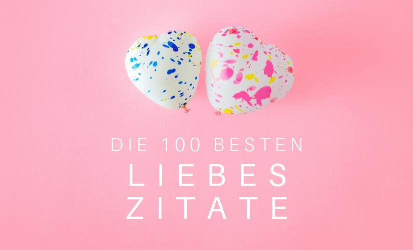 Liebes Zitate Die 100 Besten Spruche Zum Thema Liebe Blog